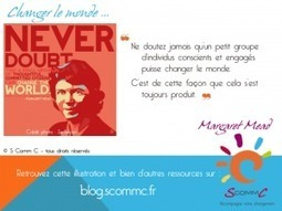 S Comm C, le blog, Changer le monde … | Citations | Scoop.it