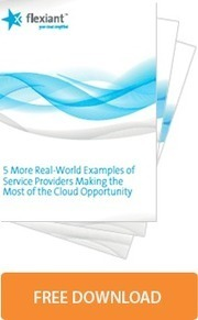 5 More Examples of Service Providers Excelling at Cloud | Flexiant | | Cloud | Scoop.it