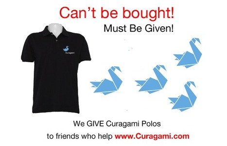 Can't Be BOUGHT, Must Be Given! Earn A Collector's Curagami Polo & #helpastartup | Collaborative Revolution | Scoop.it