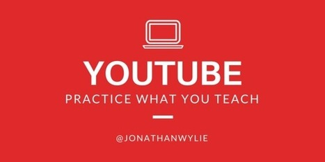 YouTube in the Classroom: Practice What You Teach | Serious Play | Scoop.it