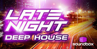 Late Night Deep House from Soundbox distributed by Loopmasters | Electro WOW ► Electronic Music News | Scoop.it