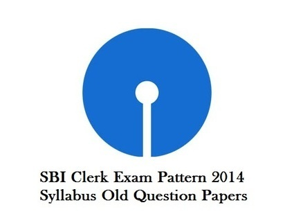 SBI Clerk Exam Pattern 2014 Syllabus Old Question Papers at www.sbi.co.in | latest it world | Scoop.it