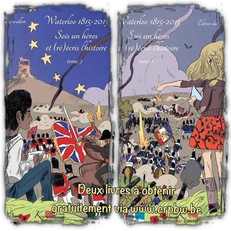 Waterloo 1815 2015: Les élèves s'expriment par la Nouvelle.... | centre de ressources pédagogiques | Scoop.it