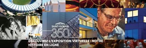 Saint-Gobain : 350 ans d'histoire dans une exposition virtuelle | Perles d'Histoire | Scoop.it