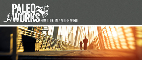 Paleo Works - How To Diet In A Modern World: Why eat a Paleo Diet? | Losing Weight in a Healthy Way | Scoop.it