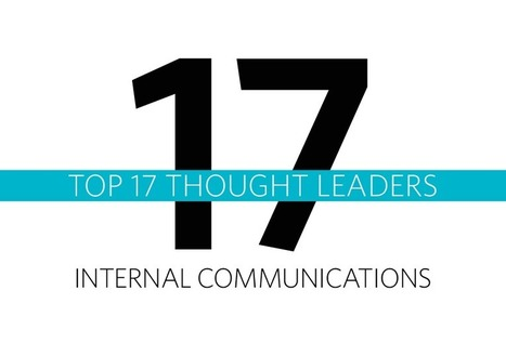 The Top 17 Thought Leaders in Internal Communications   Vignette   Com interne entreprises   Scoop.it
