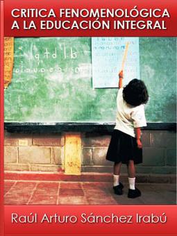 Libro - CRITICA FENOMENOLÓGICA A LA EDUCACIÓN INTEGRAL | Educacion, ecologia y TIC | Scoop.it