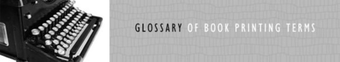 (EN) - Glossary book terms for book printing and pinding | starprintbrokers.com | Glossarissimo! | Scoop.it