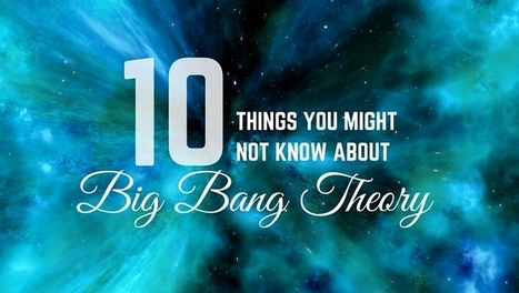 10 fun facts about the Big Bang Theory (not the show) | Strange days indeed... | Scoop.it
