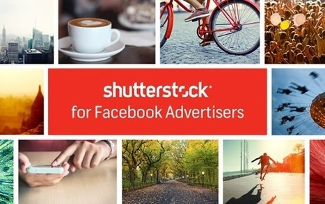 Facebook Partners With Shutterstock to Offer 25 Million FREE Stock Photos to Advertisers | What's Up With | Scoop.it
