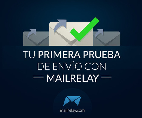 Tu primera prueba de envío con Mailrelay | AgenciaTAV - Asistencia Virtual | Scoop.it