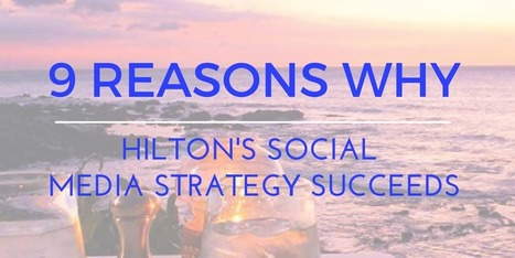 9 Reasons Why Hilton's Social Media Strategy Succeeds | Simply Measured | Hospitality Sales & Marketing Strategies & Techniques | Scoop.it