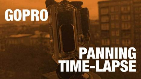 Panning Time-lapse from a GoPro | HDSLR | Scoop.it