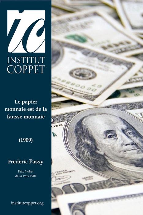 Frédéric Passy, Le papier-monnaie est de la fausse monnaie (1909) | afep-papier-monnaie-actu | Scoop.it
