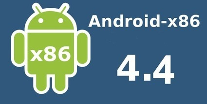 Android-x86 announces 4.4 release candidate | Intresting | Scoop.it