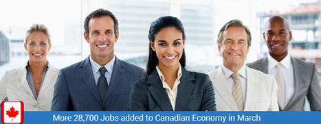 More 28,700 Jobs added to Canadian Economy in March | Overseas Jobs Careers - Jobsog | Scoop.it