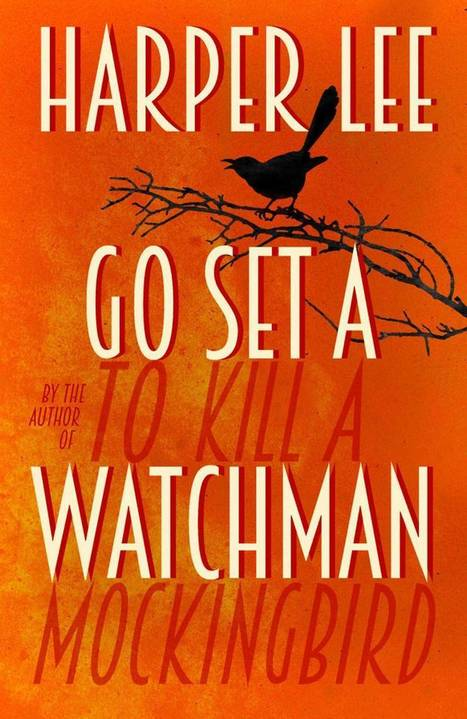 For Harper Lee fans, Go Set a Watchman's cover is a trip down memory lane | LibraryLinks LiensBiblio | Scoop.it