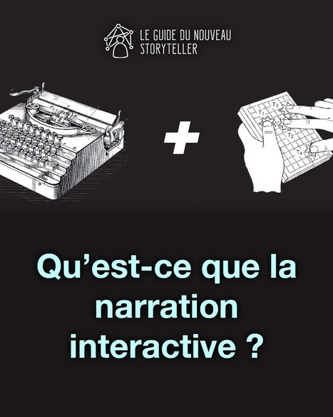 Le Guide du Nouveau Storyteller - Interactivité et transmedia | Art contemporain, photo & multimédias | Scoop.it