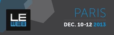 LeWeb'13 Paris | 10-12.12.13 - where revolutionaries gather to plot the future | réseaux sociaux | Scoop.it