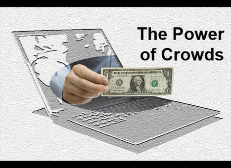 Crowdfunding: 23 Unusual Way it May be Applied - FuturistSpeaker ... | The Crowd's Choice TM | Scoop.it