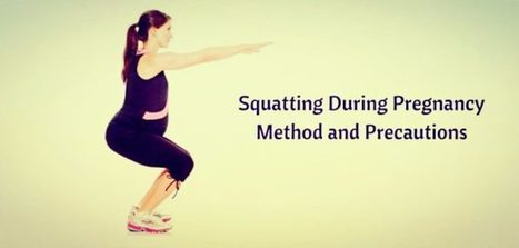 Squats During Pregnancy: How and Why | GoMama 24/7 | Blossoms' | Scoop.it