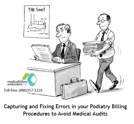 Capturing and Fixing Errors in your Podiatry Billing Procedures to Avoid Medical Audits | Medical Billing and Coding Software | Scoop.it