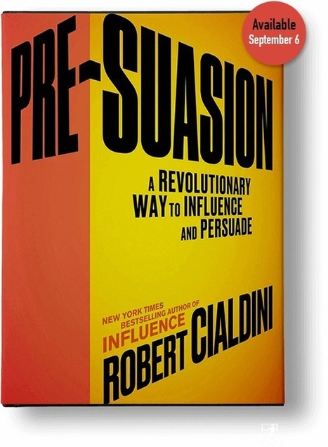 Pre-Suasion - A Revolutionary Way to Influence and Persuade | itsyourbiz | Scoop.it