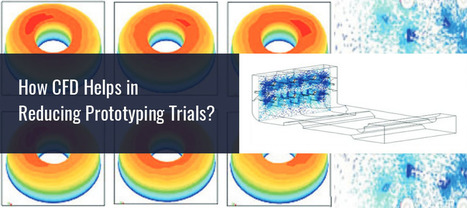 How CFD Helps in Reducing Prototyping Trials? | CAE Analysis | Scoop.it