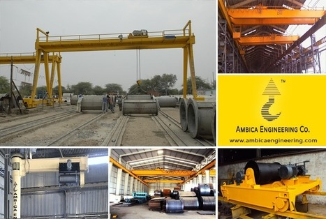 Get High Productive EOT Crane from Ambica Engineering | Ambica Engineering | Scoop.it