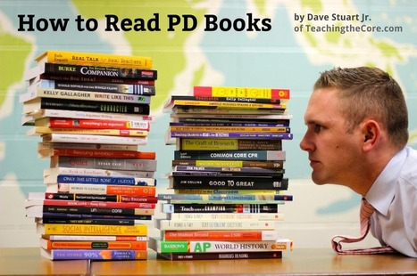 How to Read Professional Development Books: 7 Tactics You Might Not Be Using - @DaveStuartJr | Cool School Ideas | Scoop.it