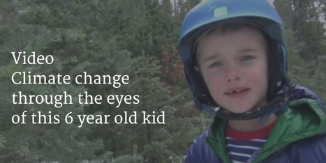 Watch this Six-Year-Old's Video on Climate Change | in plain sight | Scoop.it