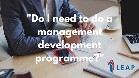 Do I Need To Do a Management Development Programme   Leadership and Management Development in Business   Scoop.it