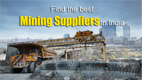Find the best mining suppliers in India | Extraction industries in India | Scoop.it