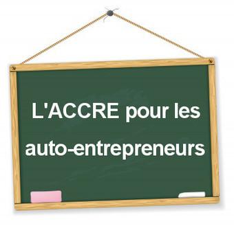 Auto-entrepreneur : les taux de charges sociales avec l'ACCRE | Création et reprise d'entreprise | Scoop.it