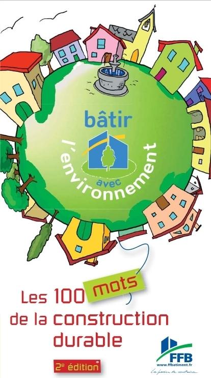 Construction durable : un dico pour bâtir avec l'environnement | D'Dline 2020, vecteur du bâtiment durable | Scoop.it