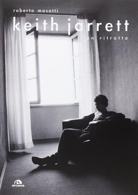 Roberto Masotti un Libro su Keith Jarrett | Fabrizio Pucci - Jazz in Italia | Scoop.it