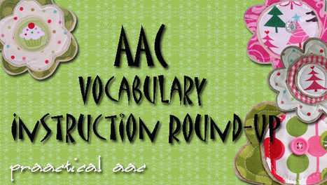 AAC Vocabulary Instruction Round-Up | AAC & Language Intervention | Scoop.it