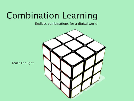 The Definition Of Combination Learning | (e)Books and (e)Resources for Learning & Teaching | Scoop.it