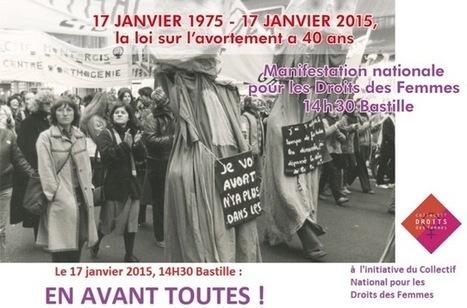 17 janvier 1975-17 janvier 2015, la loi sur l'avortement a 40 ans. MANIFESTATION NATIONALE POUR LES DROITS DES FEMMES. En avant toutes ! Nous devons continuer le combat !   Facebook   PMA   Scoop.it