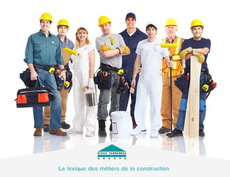 Le lexique des métiers de la construction | Les actualités du Groupe Diogo Fernandes | Scoop.it
