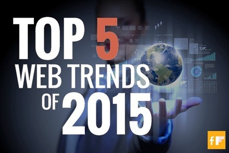Top 5 Web Trends for 2015 | Digital Media | Scoop.it