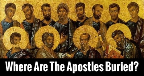 Where Are The Apostles Buried? | globaali kristinusko | Scoop.it