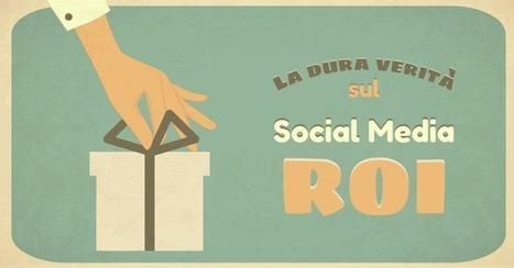La dura verità sul Social Media ROI | Social Media Marketing Consigli | Scoop.it
