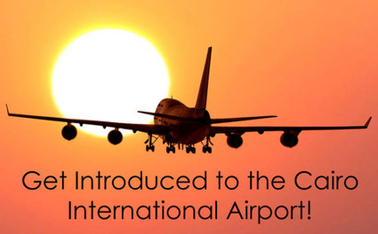 Get Introduced to the Cairo International Airport! | Business | Scoop.it