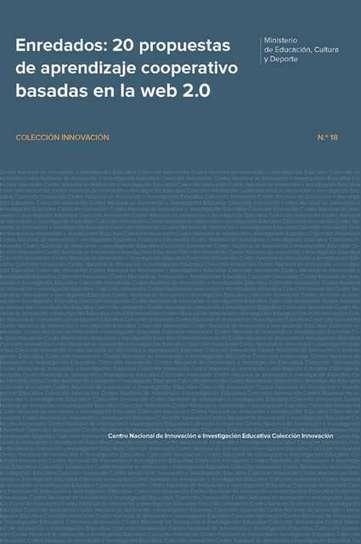 Enredados: 20 Propuestas de Aprendizaje Colaborativo en la Web 2.0 | herramientas y recursos docentes | Scoop.it