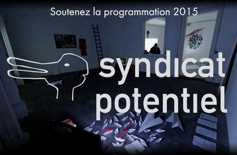 Soutenez la programmation 2015 du Syndicat Potentiel - Syndicat Potentiel Strasbourg | Syndicat Potentiel | Scoop.it