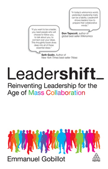 Leadershift: Reinventing Leadership for the Age of Mass Collaboration - Emmanuel Gobillot - Download Business | networks and network weaving | Scoop.it