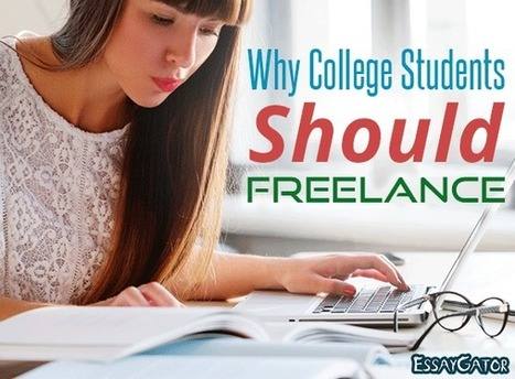 Reasons Why Students Must Engage in Freelancing | Academic Writing Service | Scoop.it