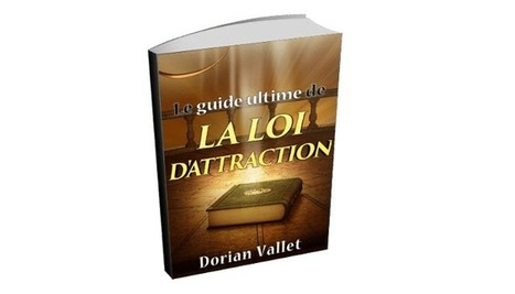 Loi de l'attraction : Le guide ultime | Développement personnel | Scoop.it