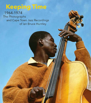 ElectricJive: Keeping Time: 1964 - 1974 The Photographs and Cape Town Jazz Recordings of Ian Bruce Huntley | Jazz from WNMC | Scoop.it